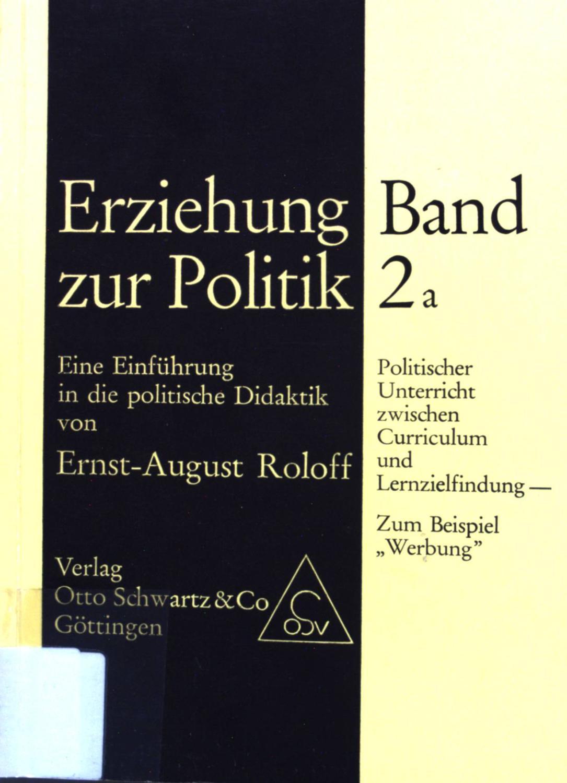 Erziehung zur Politik; Band. 2 a. Politischer: Roloff, Ernst-August: