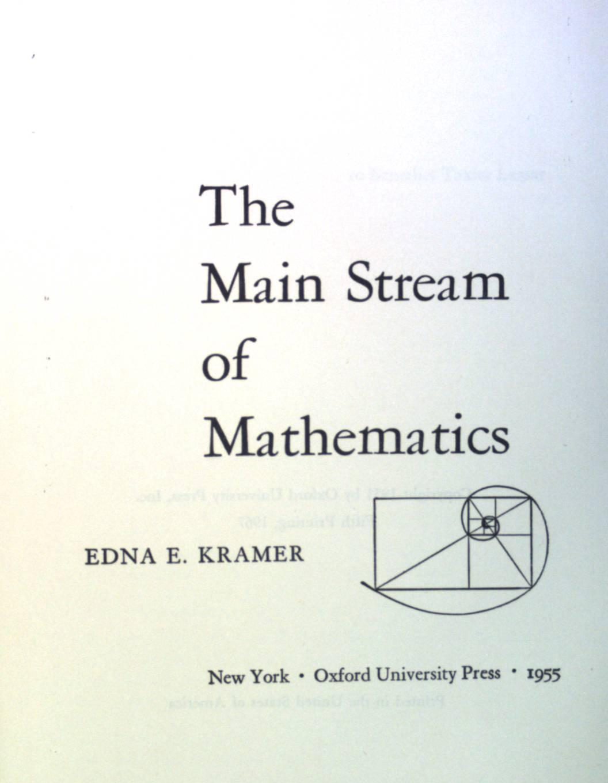 The Main Stream of Mathematics.: Kramer, Edna E.: