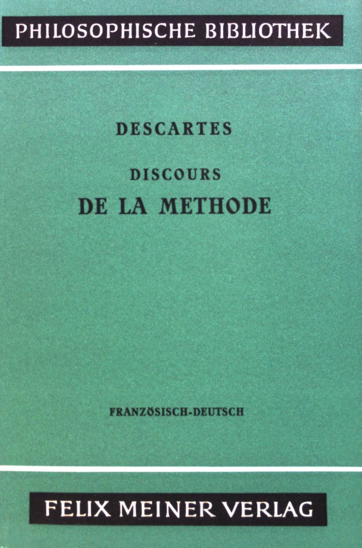 Discours de la Methode: Von der Methode: Descartes, Rene: