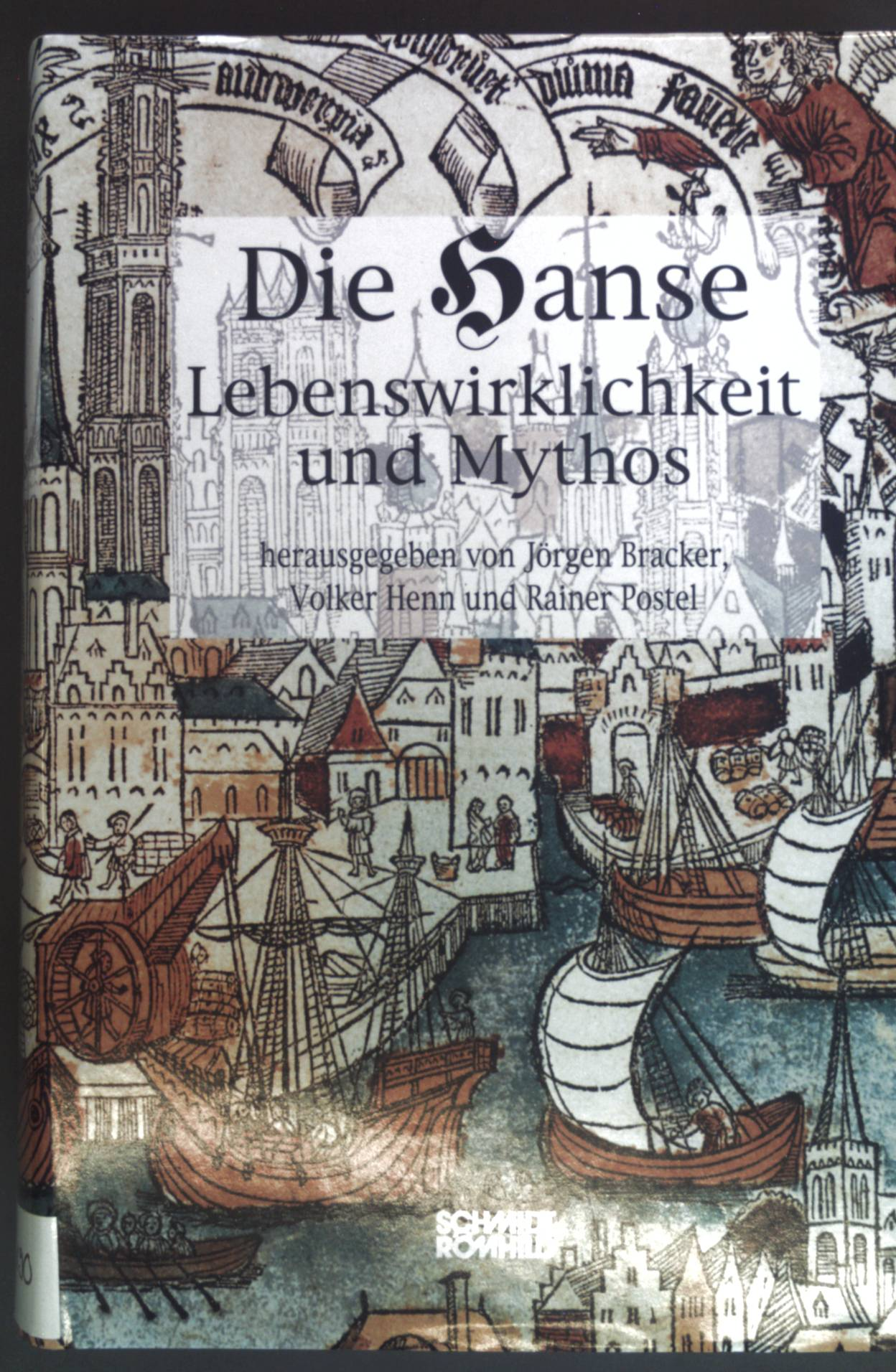 Die Hanse : Lebenswirklichkeit und Mythos ;: Bracker, Jörgen: