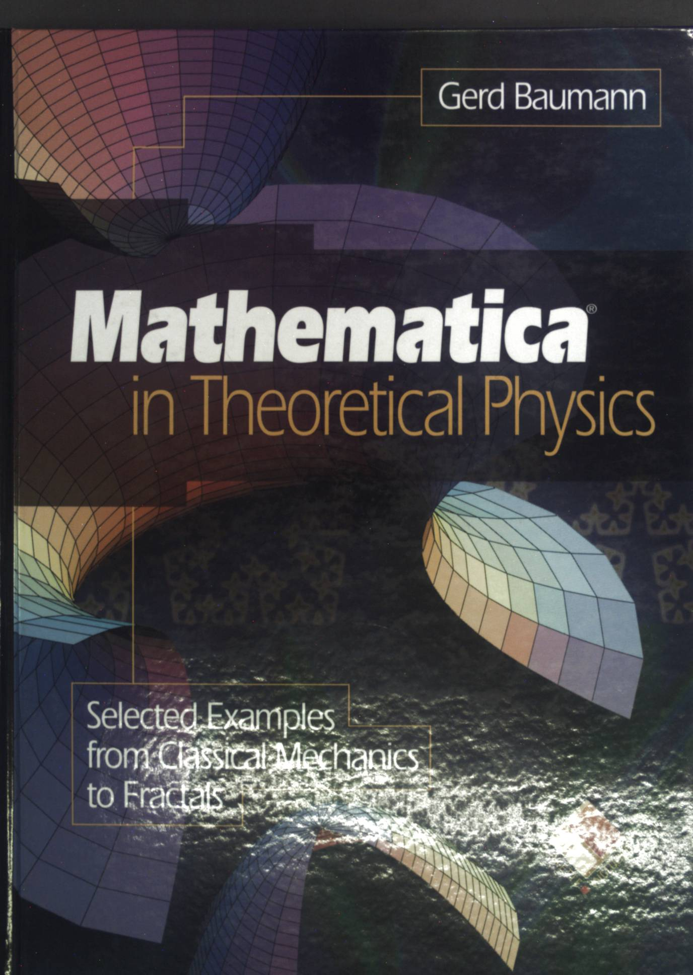 Mathematica in Theoretical Physics: Selected Examples from: Baumann, Gerd: