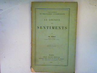 Bibliothèque de Philosophie contemporaine: La Logique des: Ribot, Th.: