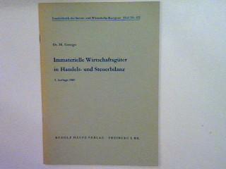 Immaterielle Wirtschaftsgüter in Handels- und Steuerbilanz.: George, Heinz:
