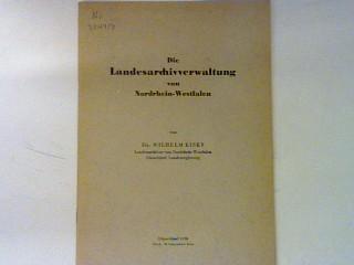 Die Landesarchivverwaltung von Nordrhein-Westfalen.: Kisky, Wilhelm: