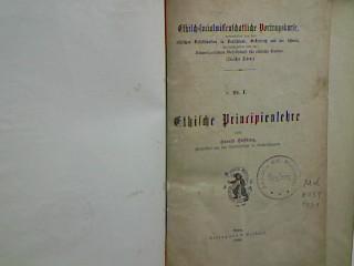 Ethische Principienlehre. Ethisch-sozialwissenschaftliche Vortragskurse - Bd.1;: Höffding, Harald: