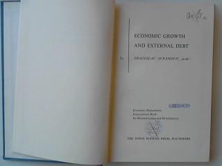 Economic Growth and external Debt.: Avramovic, Dragoslav: