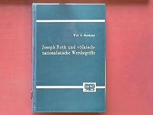 Joseph Roth und völkisch-nationalistische Wertbegriffe : Untersuchungen zur ...
