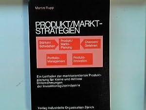Produkt-, Markt-Strategien : e. Leitf. zur marktorientierten: Rupp, Martin:
