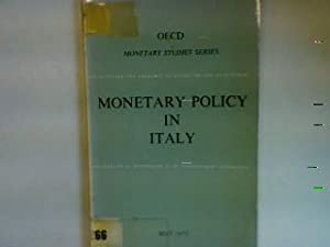 Monetary Policy in Italy OECD Monetary Studies: Organisation for Economic