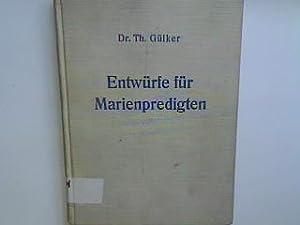Entwürfe für Marienpredigten: Gülker, Th.: