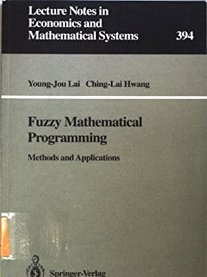 Fuzzy mathematical programming: methods and applications. Lecture: Lai, Young-Jou and