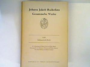 Antiquarische Briefe Johann Jakob Bachofens gesammelte Werke: Dörmann, Johannes und