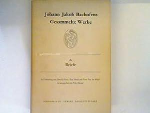 Briefe Johann Jakob Bachofens gesammelte Werke Band: Husner, Fritz (Hrsg.):