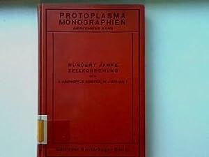 Hundert Jahre Zellforschung. Protoplasma Monographien Band 17: Aschoff, L., E.