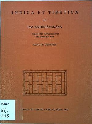 Das Kathinavadana; Indica et Tibetica ; Bd.: Degener, Almuth [Hrsg.]: