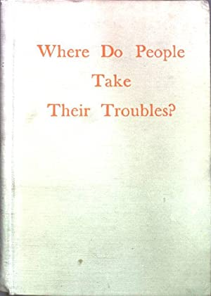 Where do People take their Troubles?: Steiner, Lee R.: