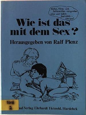 Wie ist das mit dem Sex? : Plenz, Ralf: