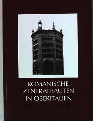 Romanische Zentralbauten in Oberitalien : Vorläufer und: Kling, Manuel: