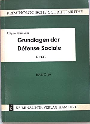 Grundlagen der Défense Sociale (Gesellschaftsschutz) 2. Teil.: Gramatica, Filippo: