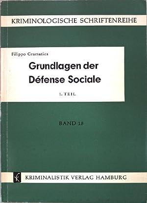 Grundlagen der Défense Sociale (Gesellschaftsschutz) 1. Teil.: Gramatica, Filippo: