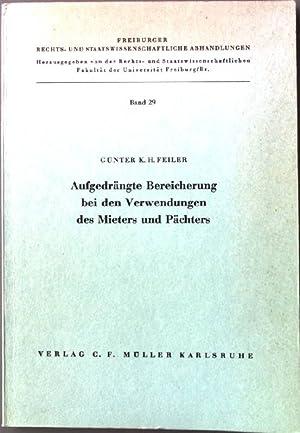 Aufgedängte Bereicherung bei den Verwendungen des Mieters und Pächters Freiburger Rechts- und ...