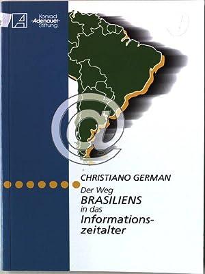 Der Weg Brasiliens in das Informationszeitalter.: German, Christiano: