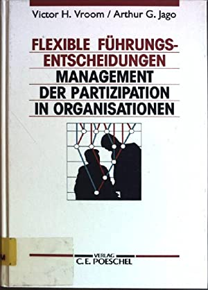 Flexible Führungsentscheidungen: Management der Partizipation in Organisationen.: Vroom, Victor Harold