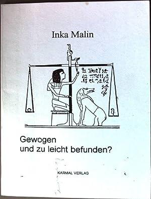 Gewogen und zu leicht befunden?: Malin, Inka: