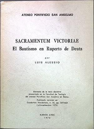 Sacramentum Victoiae : El Bautismo en Ruperto: Alessio, Luis: