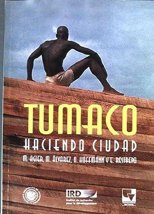Tumaco: haciendo ciudad - Historia, identidad y: Agier, Michel, Manuela