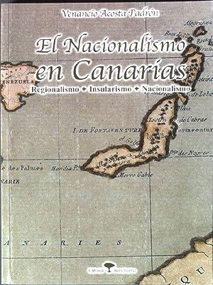 El Nacionalismo en Canarias - Regionalismo +: Padron, Venancio Acosta: