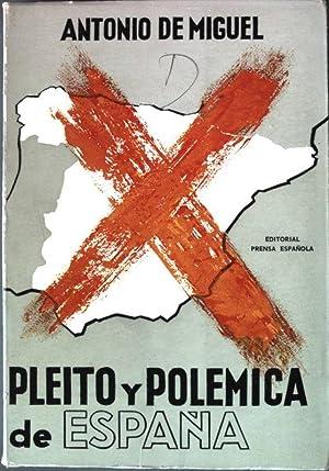 Pleito y Polemica de Espana - Cronicas: Miguel, Antonio de:
