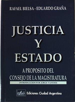 Justicia y Estado - A Porposito del: Bielsa, Rafael und