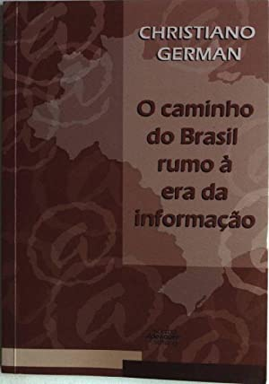 O caminho do Brasil rumo à era: German, Christiano: