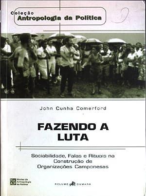 Fazendo a luta: sociabilidade, falas e rituais: Comerford, John Cunha: