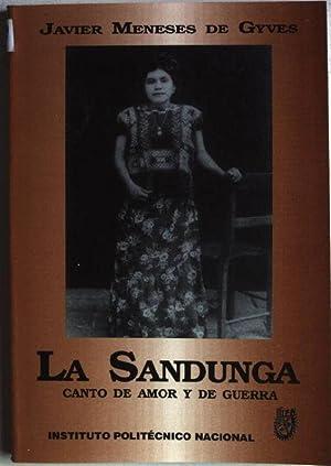 La Sandunga: canto de amor y de guerra: Meneses de Gyves, Javier: