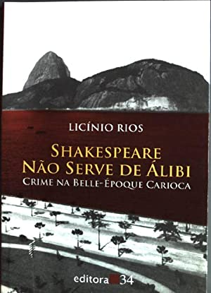 Shakespeare nao serve de álibi: crime na: Rios, Licínio: