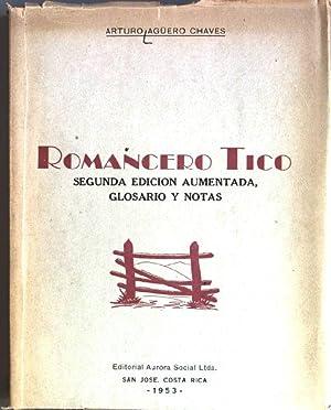 Romancero Tico: segunda edicion aumentada, glosario y notas: Agüero Chaves, Arturo: