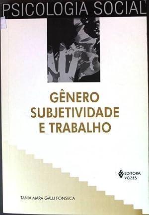Genero, Subjetividade e Trabalho: Fonseca, Tania Mara