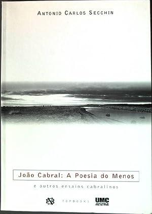 Joao Cabral: A Poesia do Menos -: Secchin, Antonio Carlos: