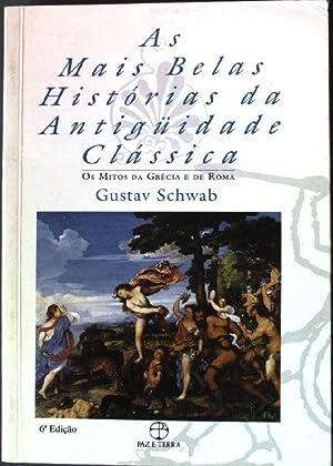 As Mais Belas Historias da Antiguedade Classica: Schwab, Gustav:
