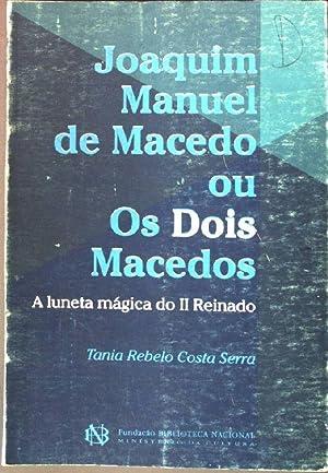 Joaquim Manuel de Macedo ou Os Dois: Serra, Tania Rebelo
