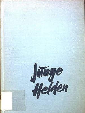 Junge Helden: eine Erzählung aus der Zeit: Jacobsen, Elsa: