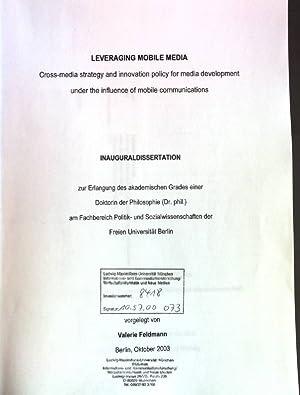 Leveraging mobile media: cross-media strategy and innovation: Feldmann, Valerie: