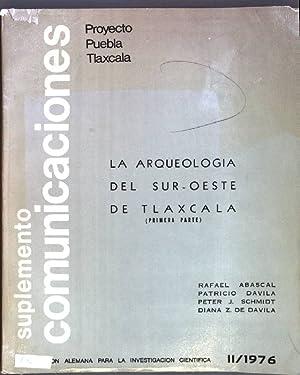 La arqueologia del sur-oeste de Tlaxcala (primera: Abascal, Rafael, Patricio