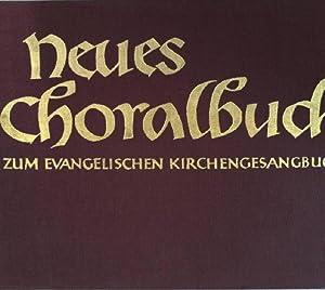 Neues Choralbuch zum evangelischen Kirchengesangbuch mit den Begleitsätzen des wü...
