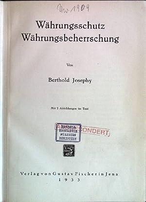 Währungsschutz - Währungsbeherrschung: Josephy, Berthold:
