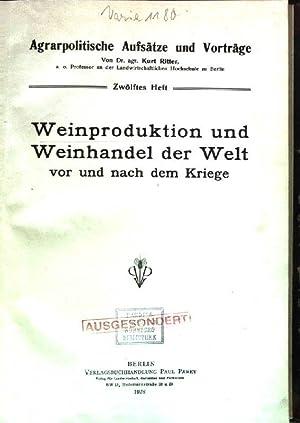Weinproduktion und Weinhandel der Welt vor und: Ritter, Kurt: