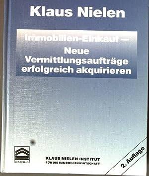 Immobilien-Einkauf : neue Vermittlungsaufträge erfolgreich akquirieren. Hrsg.: ...