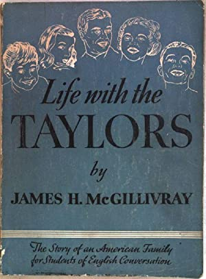 Life with the Taylors: McGillivray, James H.:
